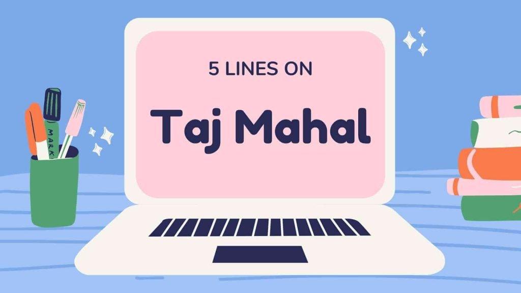 5 Lines on Taj Mahal in English
