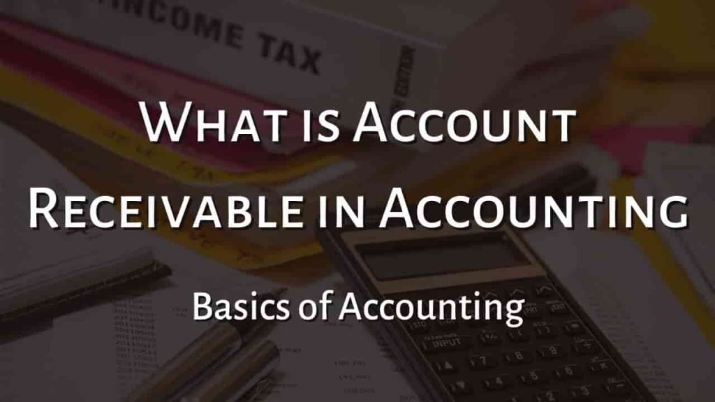 What is Account Receivable in Accounting