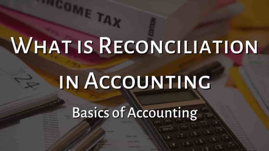 What is Reconciliation in Accounting