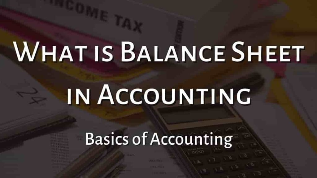 What is a Balance sheet in Accounting