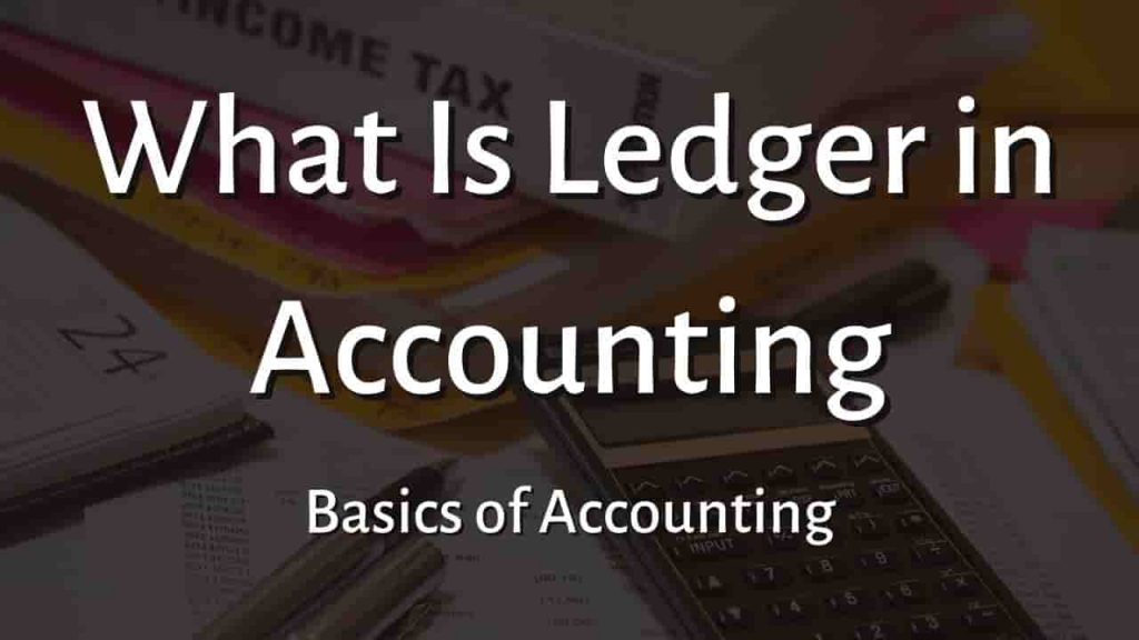 What is Ledger in Accounting