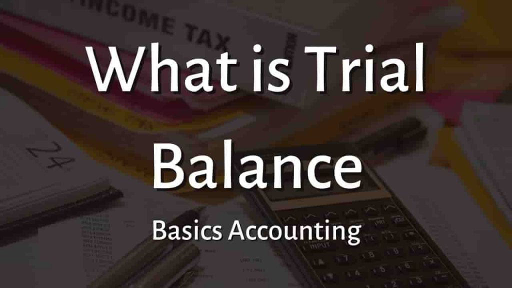 What is Trial Balance in Accounting