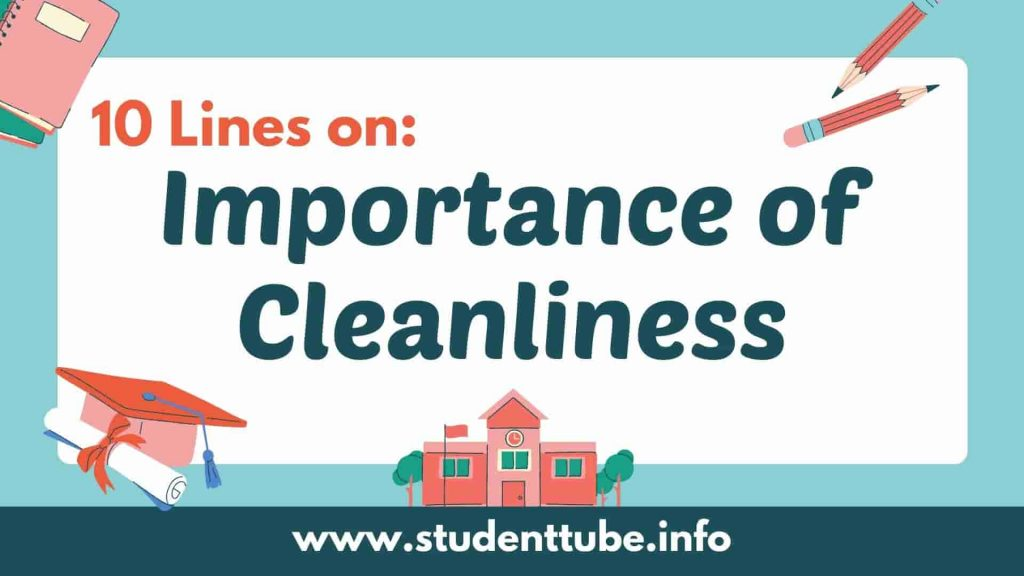 10 Lines on Importance of Cleanliness