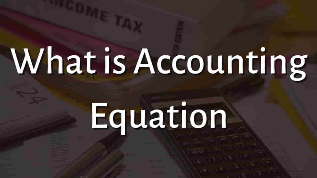 What is Accounting Equation
