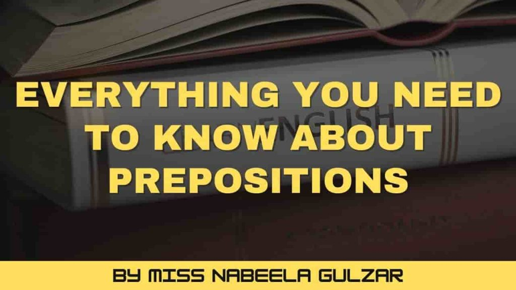 Everything You Need To Know About Prepositions