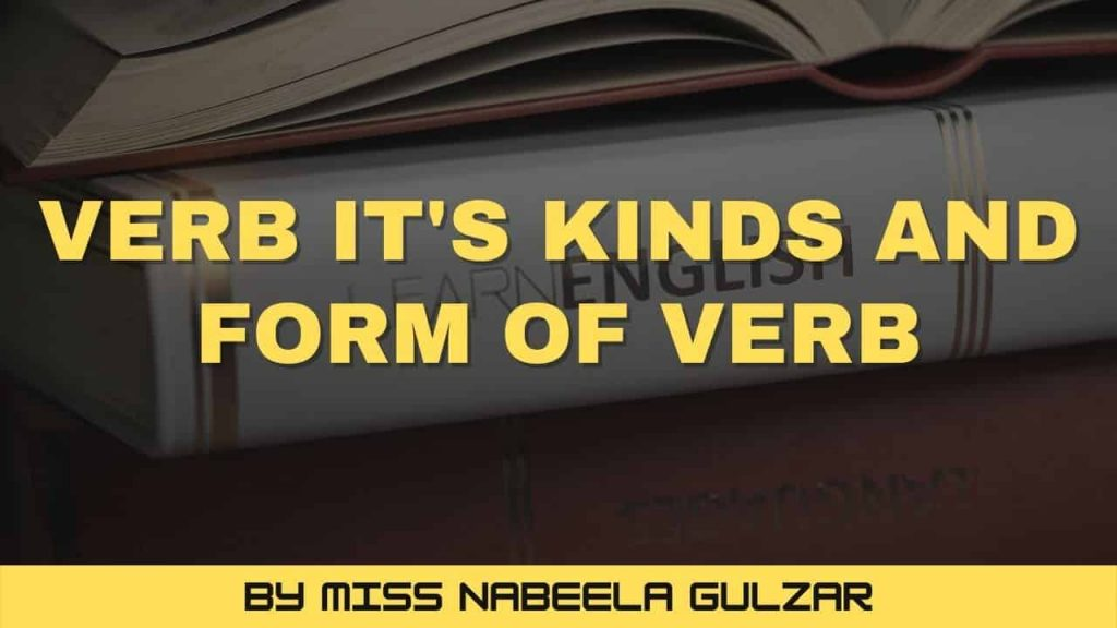 Verb its Kinds and Form of Verb